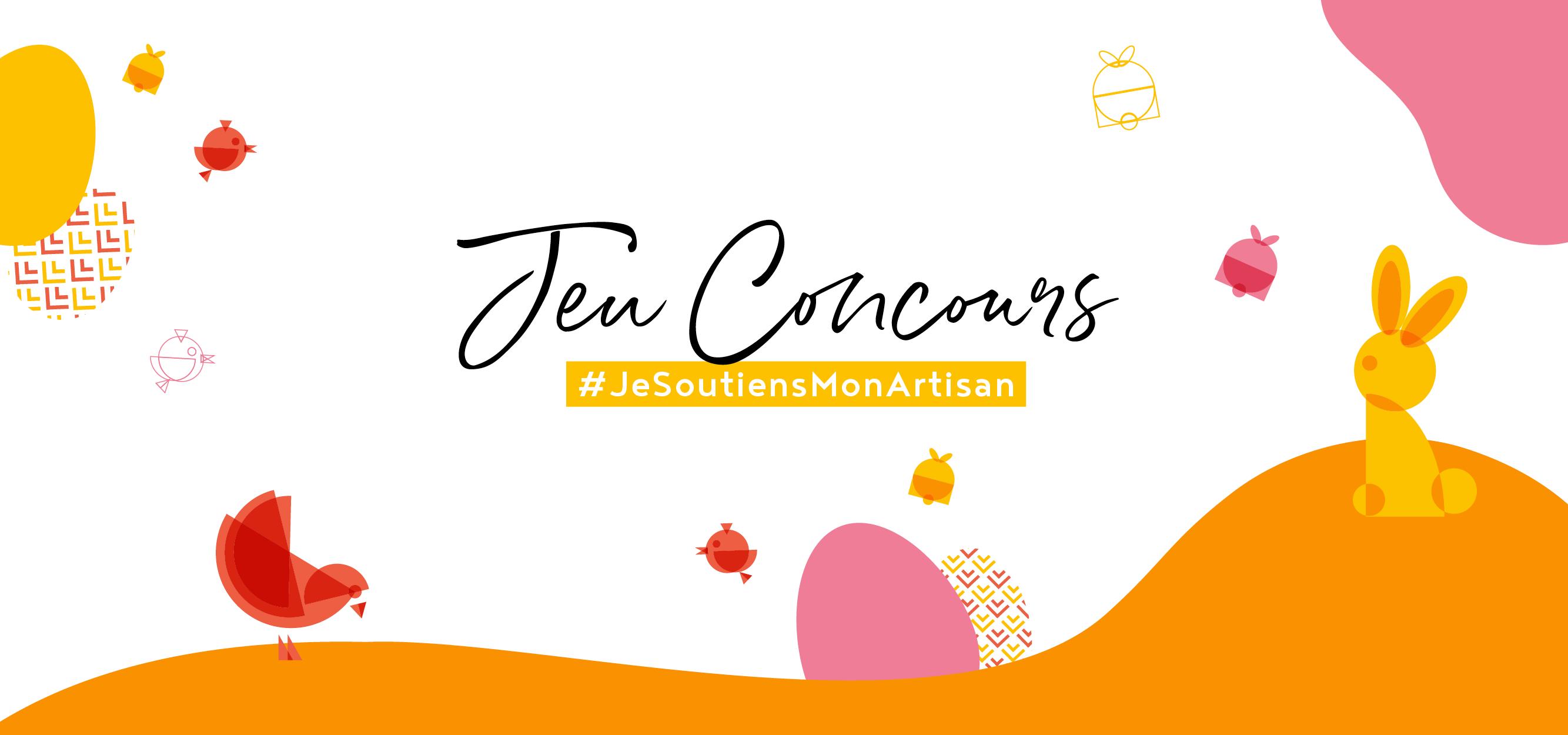 Jeu concours de Pâques : Je Soutiens Mon Artisan