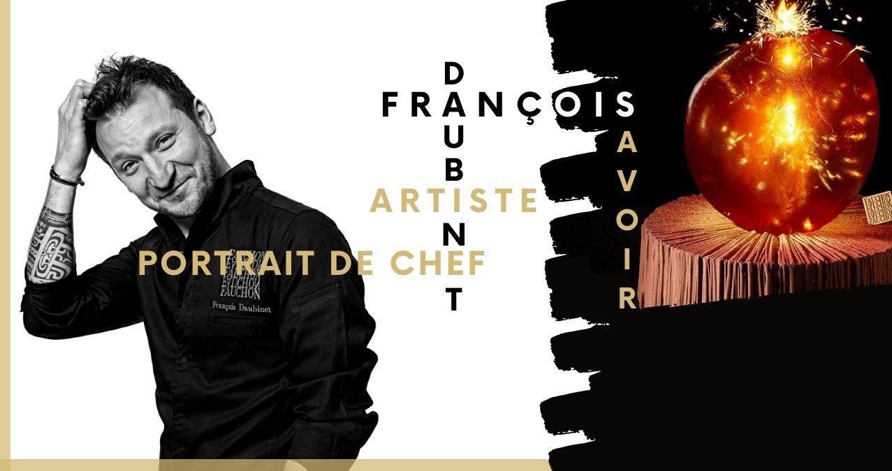 Rencontre avec François Daubinet, un chef qui garde la tête dans les nuages !